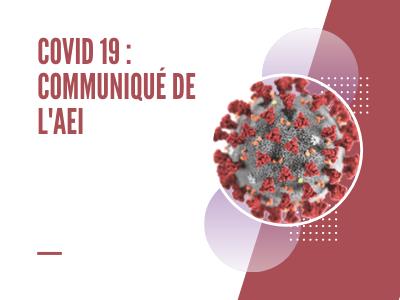Covid 19 : Nouveau Communiqué de l'AEI